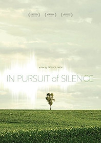In Pursuit of Silence, a film by Patrick Shen