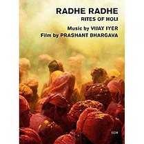 Radhe Radhe: Rites of Holi, by Vijay Iyer & Prashant Bhargava
