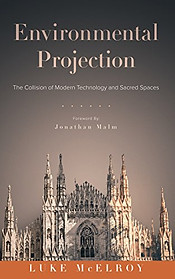 Environmental Projection: The Collision of Modern Technology and Sacred Spaces