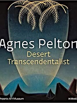 Agnes Pelton: Desert Transcendentalist, Gilbert Vicario Editor