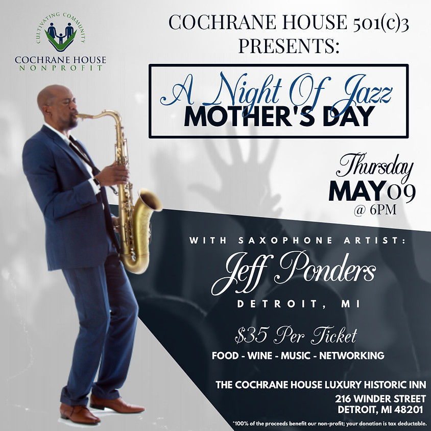 """The Cochrane House 501c3 Presents: """"A Night of Jazz Mother's Day"""""""