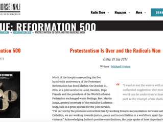 Have the Radicals taken over the Reformation?