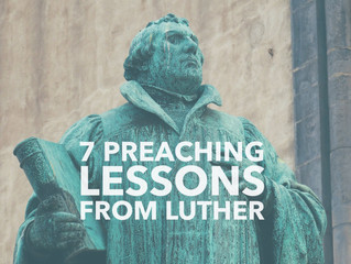 7 Preaching Lessons from Luther