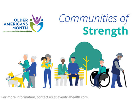 Aventria Recognizes Older Americans Month Each Year by Celebrating Contributions of Older Adults