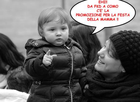 """""""W LA MAMMA"""" promozione festa della mamma"""