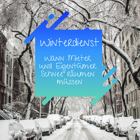 Winterdienst - Wann Mieter und Eigentümer Schnee räumen müssen