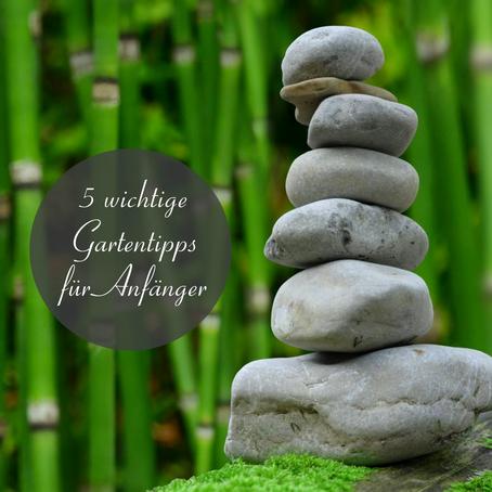 5 wichtige Gartentipps für Anfänger