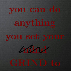 You can do anything you set your GRIND to! #BeBlack #ThinkBlack #BuyBlack #BlackDollarsMatter #Suppo