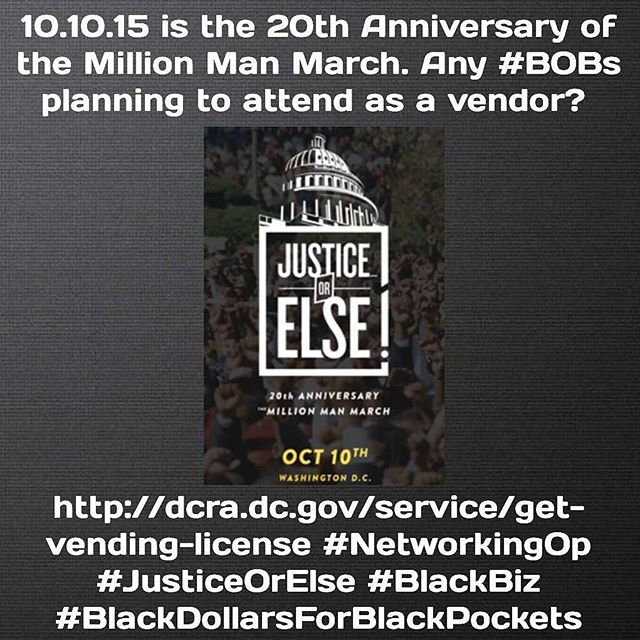 10-10-15 20th Anniversary of the Million Man March. Black owned businesses should consider vendor op