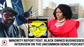 Minority Report feat. Black-Owned Businesses on the Uncommon Sense Podcast