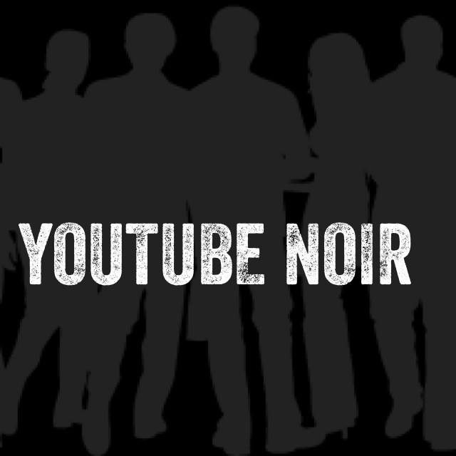 YouTube Noir