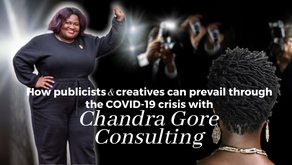 How publicists and creatives can prevail through the COVID-19 crisis with Chandra Gore Consulting