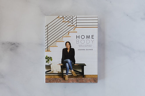 Front cover of Home Body by Joanna Gaines. Sold by Salt Creek Mercantile.