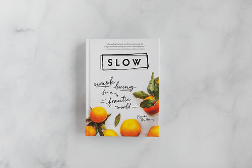 Slow: Simple Living for a Frantic World