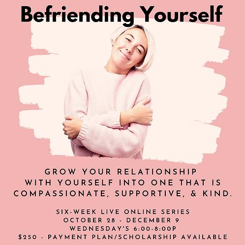 Befriending Yourself
