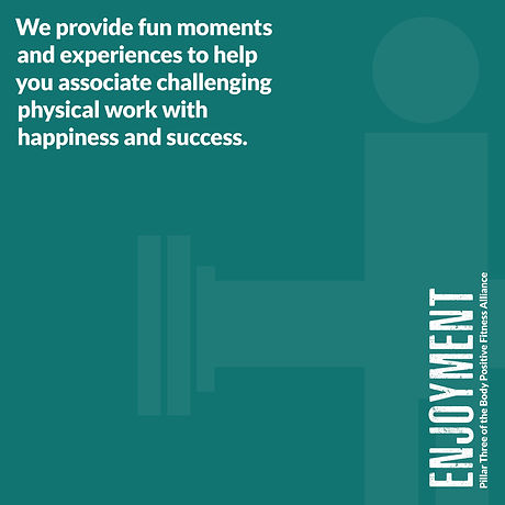Dark green image that reads Enjoyment we provide fun moments and experiences to help you associate challenging physical work with happiness and success.