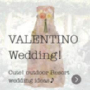 VALENTINO Wedding!