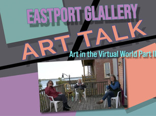 Art Talk: Art in the Virtual World Part II