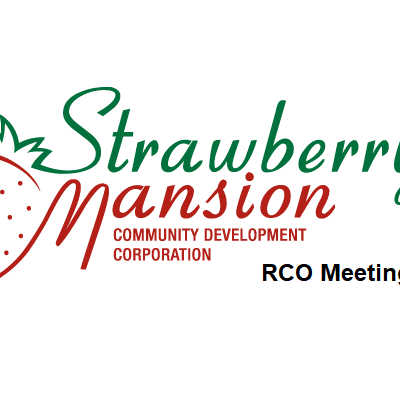 Strawberry Mansion Community Development Corporation -Monthly RCO Meeting