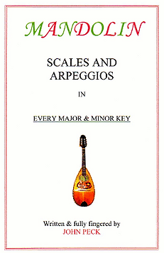 Mandolin Scales and Arpeggios book in every Major and Minor key by John Peck