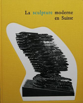 LA SCULPTURE MODERNE EN SUISSE – Volume II