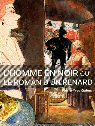 Pierre-Yves Gabus L'homme en noir ou le roman d'un renard
