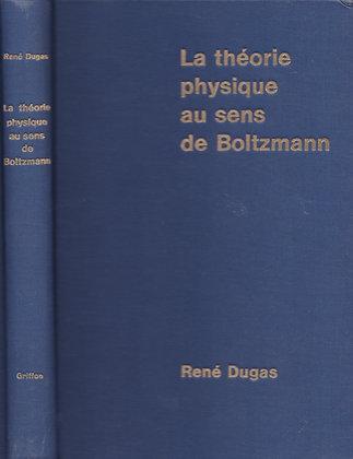 LA THEORIE PHYSIQUE AU SENS DE BOLTZMANN