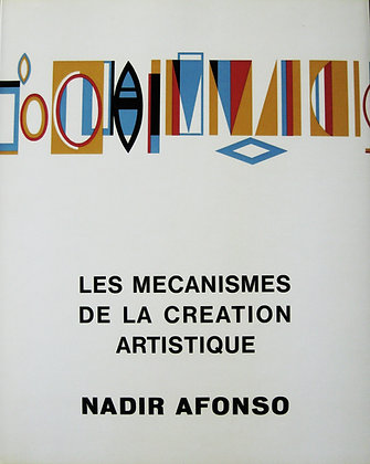 Nadir Afonso. Les mécanismes de la création artistique