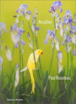 Paul Rousteau ARCADIES