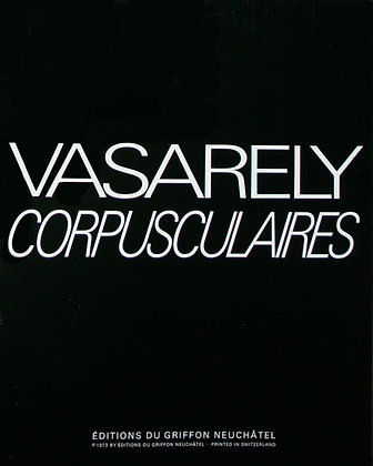 Victor Vasarely - CORPUSCULAIRES