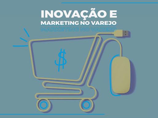 Inovação e Marketing no varejo: como se reinventar na crise