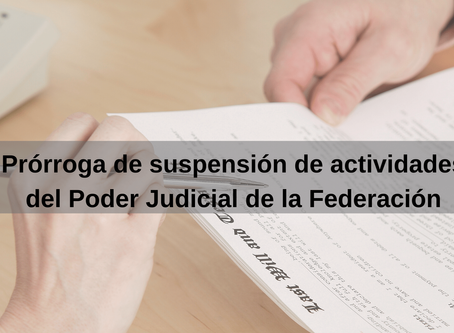 Prórroga de suspensión de actividades del Poder Judicial de la Federación