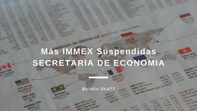 Más IMMEX Suspendidas  SECRETARIA DE ECONOMIA