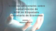 Criterios adicionales sobre cumplimiento de NOM de Etiquetado – Secretaría de Economía