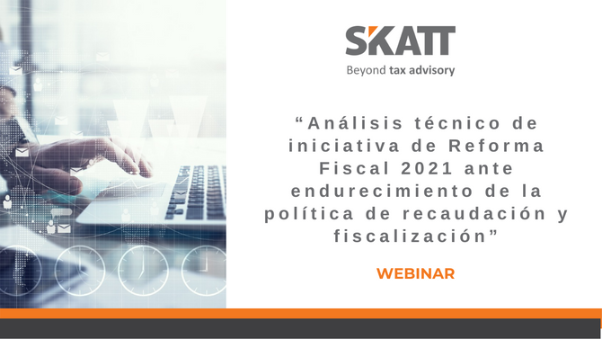 "Webinar ""Análisis técnico de iniciativa de Reforma Fiscal 2021"""