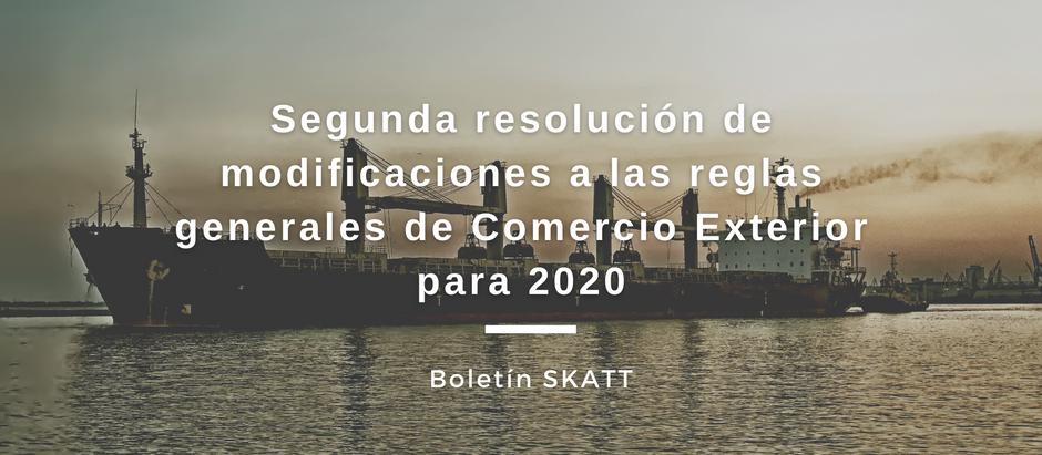 Segunda resolución de modificaciones a las reglas generales de Comercio Exterior para 2020