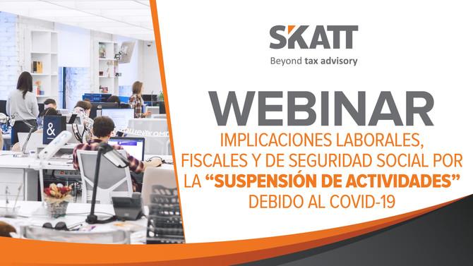 """Implicaciones Laborales, Fiscales y de SS por la """"Suspensión de Actividades"""" debido al Covid-19"""
