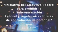Iniciativa para prohibir la Subcontratación Laboral y regular otras formas de contratación.