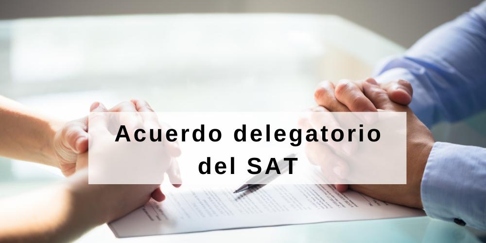 Acuerdo Delegatorio del SAT