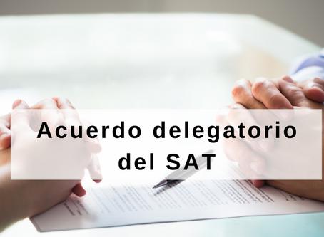 Acuerdo delegatorio del SAT –Administraciones Generales ejercerán nuevas facultades.