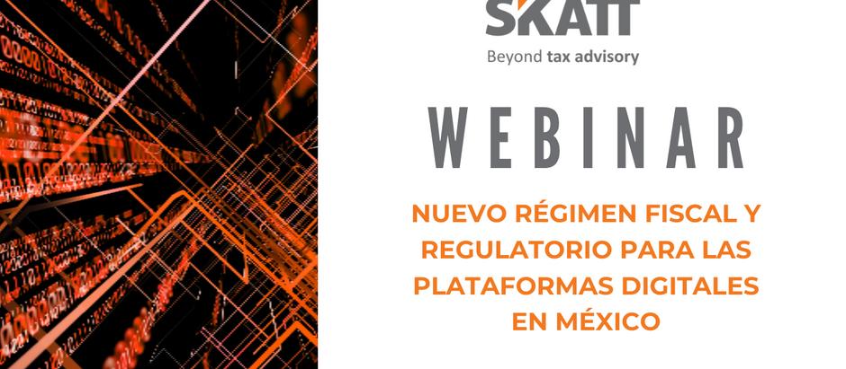 Nuevo régimen fiscal y regulatorio para las Plataformas Digitales en México