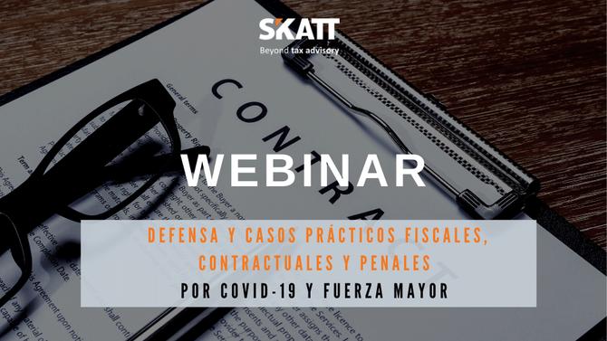 """Webinar """"Defensa y casos prácticos fiscales, contractuales y penales por COVID-19 y fuerza mayor"""""""