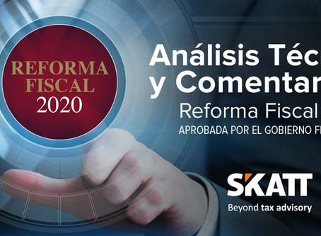 Reforma Fiscal 2020 Aprobada por el Gobierno Federal. Análisis Técnico y Comentarios