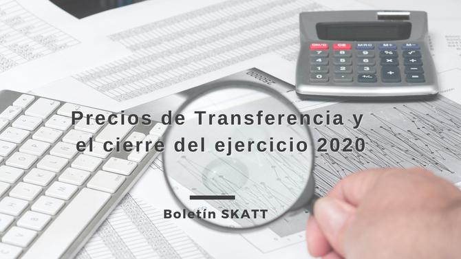 Precios de Transferencia y el cierre del ejercicio 2020