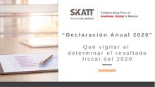"""Webinar """"Declaración Anual 2020"""", qué vigilar al determinar el resultado fiscal del 2020"""