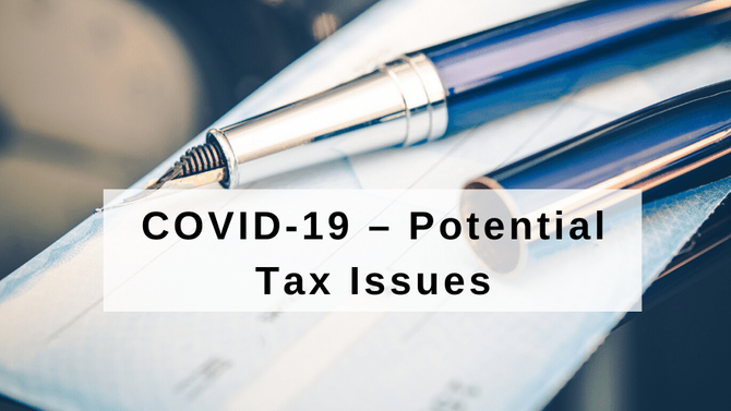 COVID-19 – Potential Tax Issues