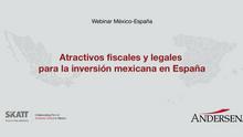 México apunta a España como objetivo de sus inversiones por los atractivos fiscales y legales