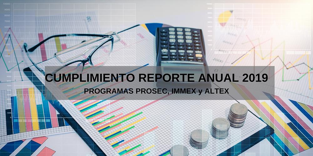 Cumplimiento Reporte Anual 2019 Prosec, Immex y Altex