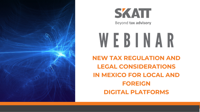 WEBINAR: New tax regulation and legal considerations in Mexico for local and foreign digital platfor