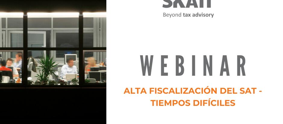 """Webinar """"Alta fiscalización del SAT -Tiempos difíciles"""""""